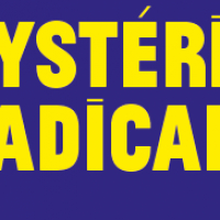 HYSTÉRIE RADICALE